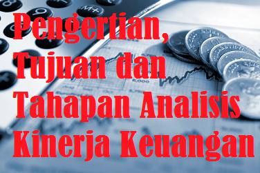 Pengertian, Tujuan dan Tahapan Analisis Kinerja Keuangan