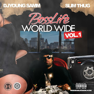Dj Young Samm & Slim Thug - Bosslife Worldwide Vol.1