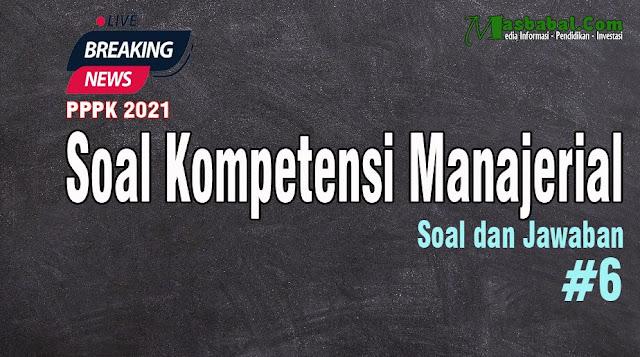 Soal manajerial pppk guru Soal manajerial pppk non guru Soal manajerial pppk 2021 guru Soal kompetensi Manajerial p3k guru