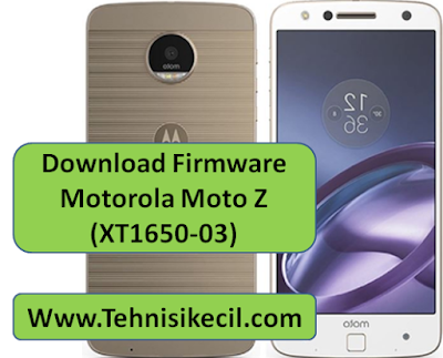 Download Firmware Motorola Moto Z (XT1650-03) Stock Rom