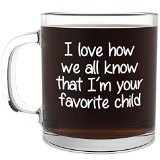 """Favorite Child"" Funny Coffee Mug"