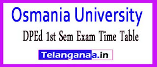 OU DPEd 1st Sem Exam Time Table 2017