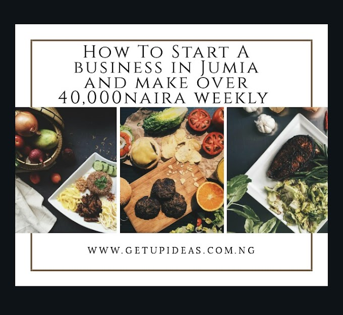 How To Start A Business In Jumia and Make Over 40,000naiea Weekly