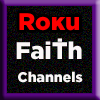 Roku Private Faith channels
