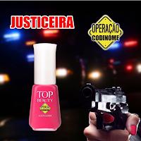 """Esmalte """"Justiceira"""" da Coleção """"Operação Codinome"""" - Top Beauty"""