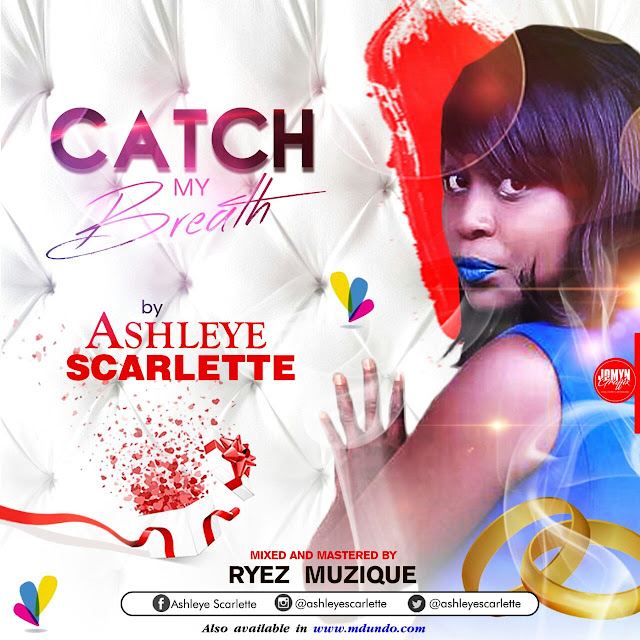 New Audio | Ashleye Scarlette - Catch My Breath