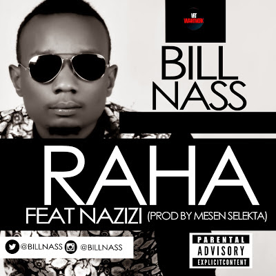 New AUDIO | Bill Nas Ft Nazizi - Raha | (Listen/Download)
