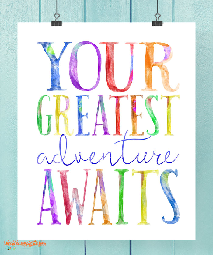 Your Greatest Adventure Awaits Printable