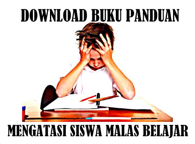 Download Buku Panduan Menangani Siswa Malas Belajar
