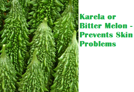 Health Benefits Of Karela or Bitter Melon - Prevents Skin Problems