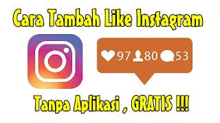 Cara Mendapatkan Banyak Like Di Instagram Gratis Tanpa Aplikasi Terbaru