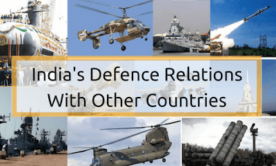 India's Defence Relations With Other Countries