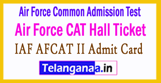 IAF AFCAT II Admit Card Air Force CAT Exam Hall Ticket 2017
