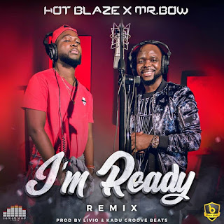 Mr. Bow Feat. Blaze - I'm Ready (Remix)