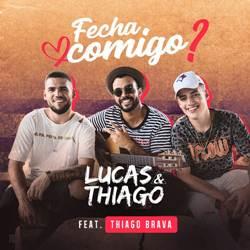 Baixar Fecha Comigo - Lucas e Thiago Part. Thiago Brava Mp3