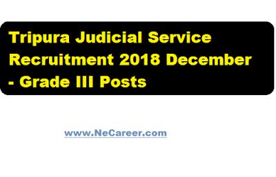 Tripura Judicial Service Recruitment 2018 December - Grade III Posts