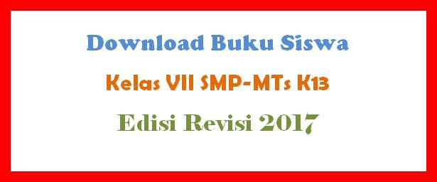 Download Buku Siswa Kelas VII SMP-MTs K13 Edisi Revisi 2017