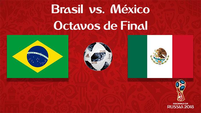 Brasil vs. México - En Vivo - Online - Octavos de Final - Rusia 2018