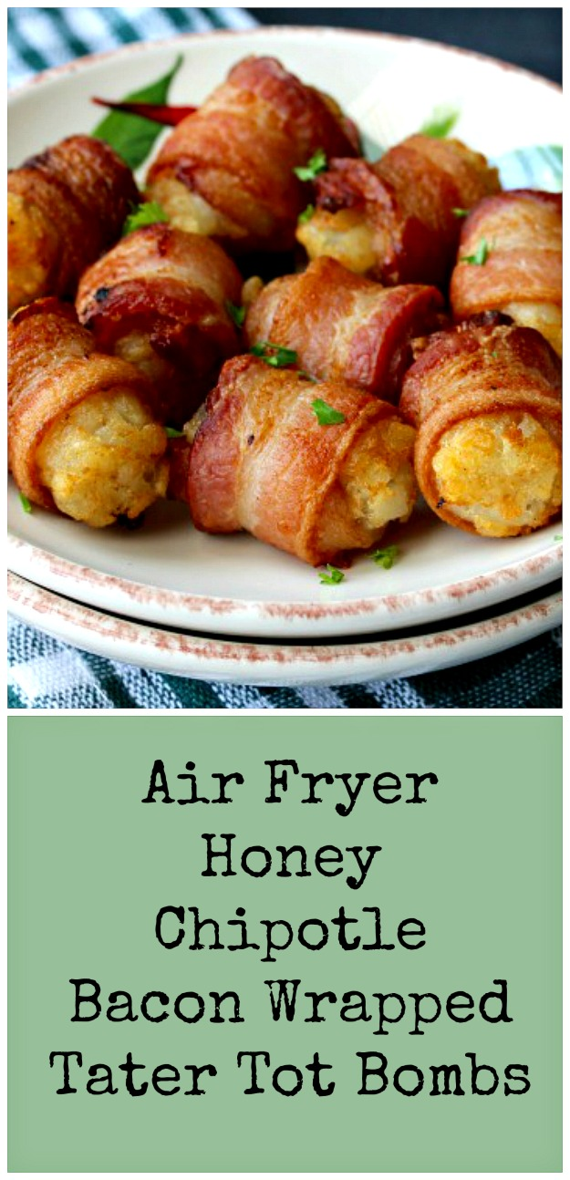 Air Fryer Honey Chipotle Bacon Wrapped Tater Tot Bombs