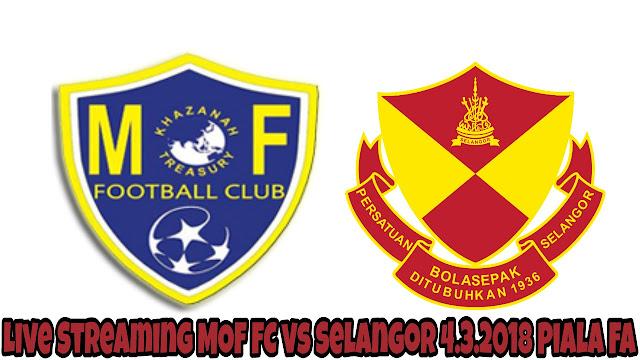 Live Streaming MOF FC vs Selangor 4.3.2018 Piala FA
