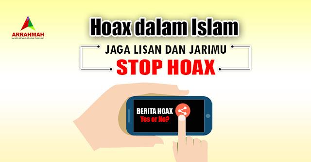 Hoax Menurut Islam, Naudzubillah Ternyata Menyebar Hoax Masuk Kategori Dosa Besar Setingkat Dengan Dosa Pelaku LGBT