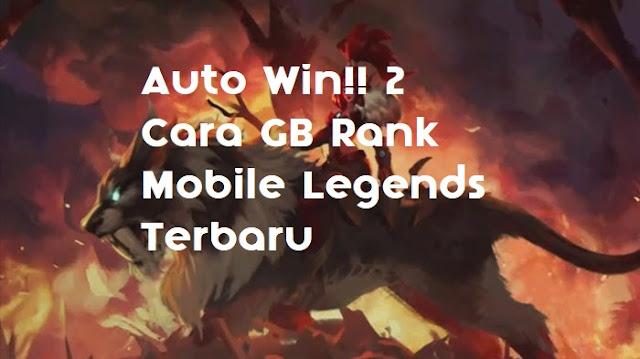 Auto Win!! 2 Cara GB Rank Mobile Legends Terbaru 1
