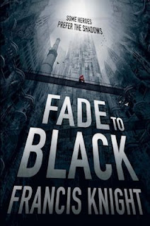 Interview with Francis Knight, author of Fade to Black - February 25, 2013