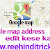 Google map address edit kese kare