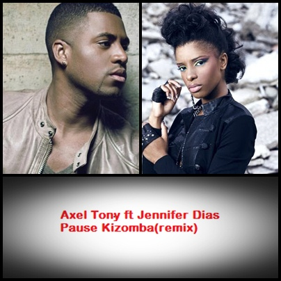 AXEL TONY FT JENNIFER DIAS - PAUSE KIZOMBA (REMIX)