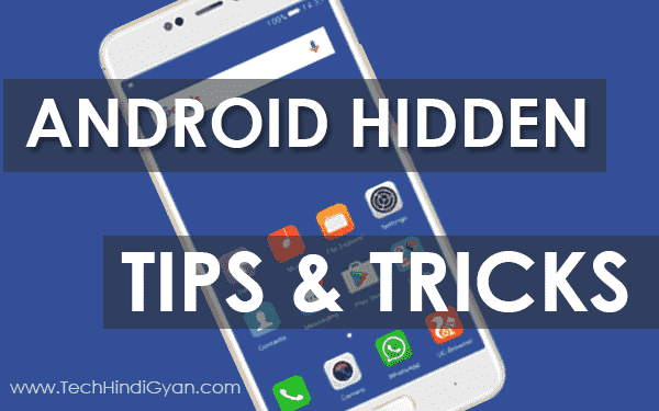 Android Secret Hidden Tips & Tricks | Android Hindi Tricks 2018