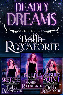 Deadly Dreams Series by Bella Roccaforte on Amazon!