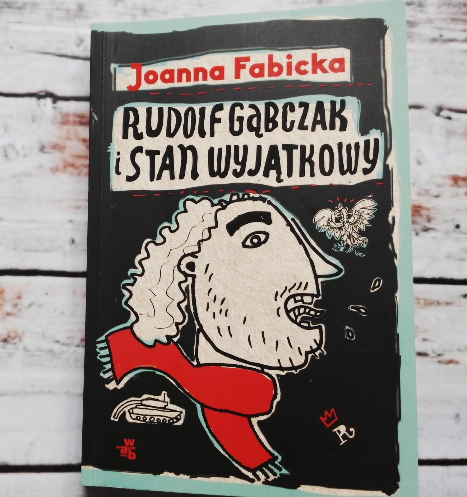 Rudolf Gąbczak i stan wyjątkowy Joanna Fabicka - recenzja