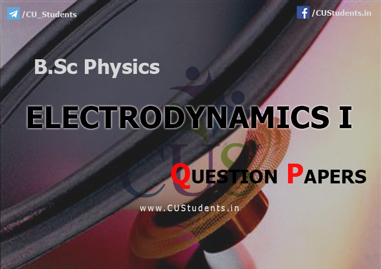 BSc Physics Electrodynamics I Previous Question Papers