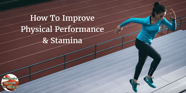 "Header image of the article: ""How To Improve Physical Performance & Stamina With These Easy Steps"". A rundown of steps you can take in order to improve your physical performance and resistance."