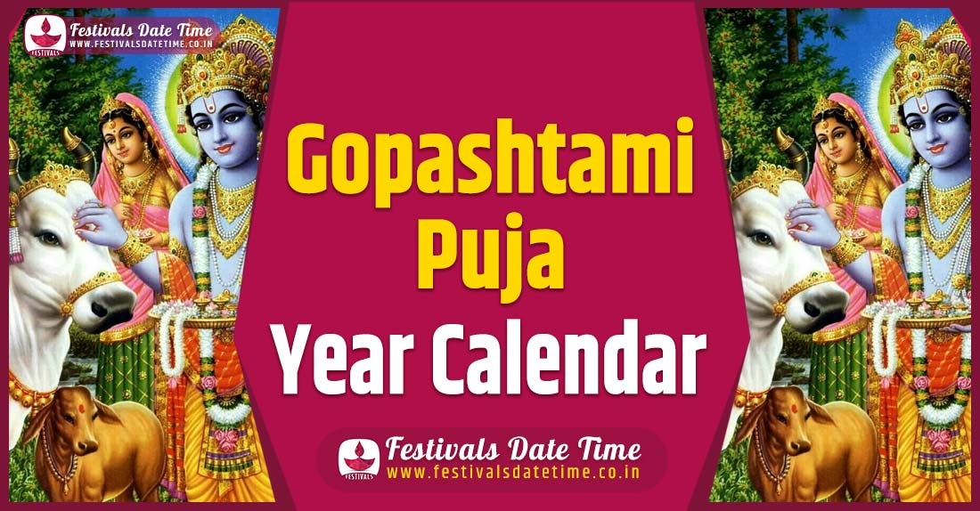 Gopashtami Year Calendar, Gopashtami Festival Schedule