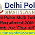 Delhi Police Multi Tasking Staff Recruitment 2018: Total Posts 707: Class 10/ITI