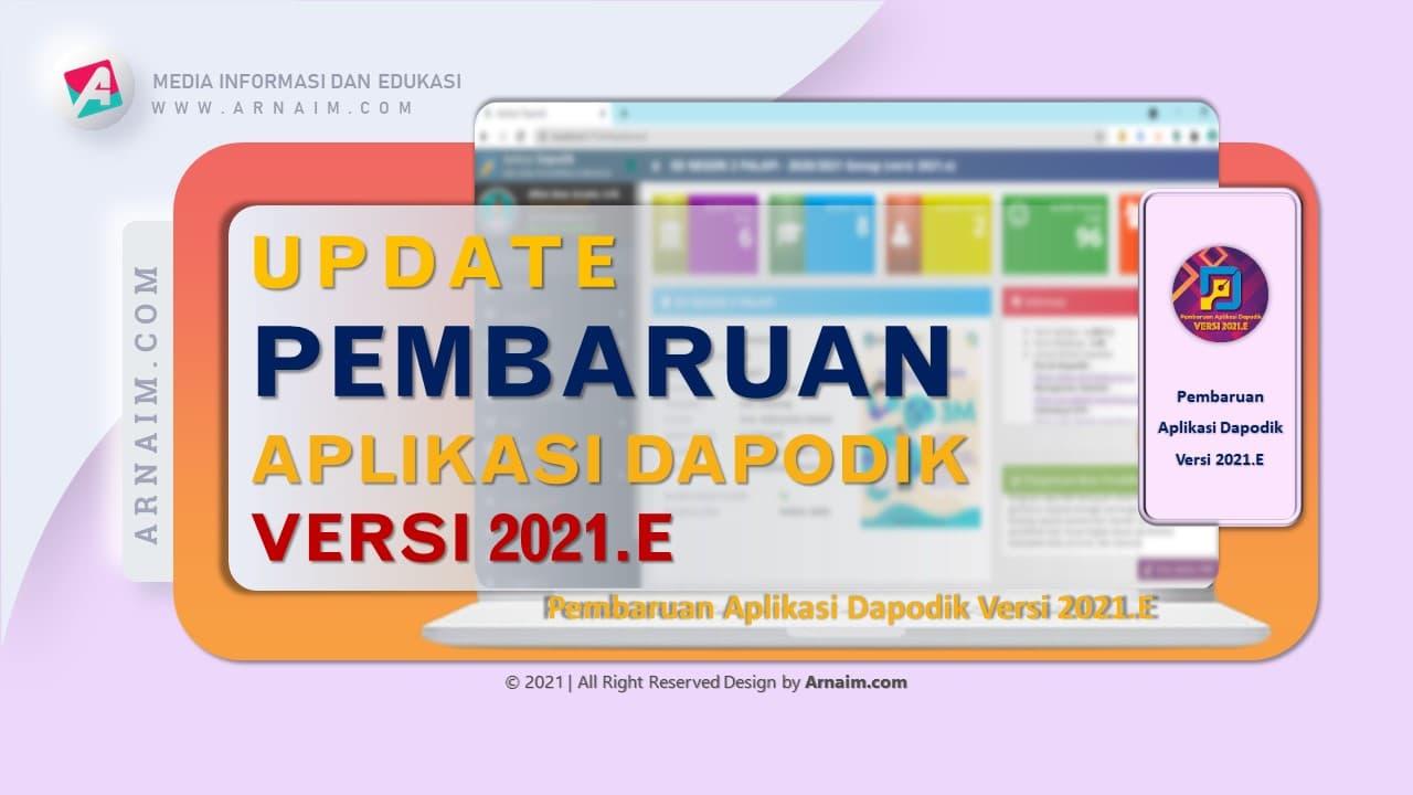 Arnaim.com - Update Pembaharuan Dapodik 2021.e