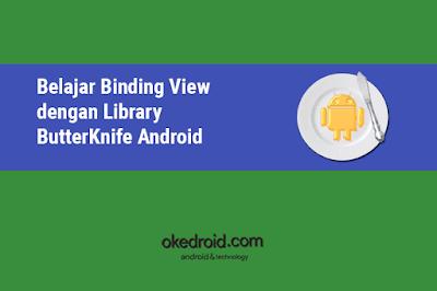 cara menggunakan  kegunaan fungsi library butterknife android studio