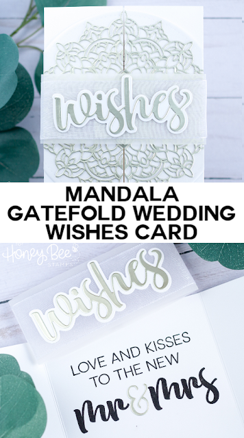 Mandala Gatefold Wedding Wishes Card for Honey Bee Stamps by ilovedoingallthingscrafty.com