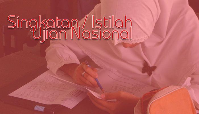 Kumpulan Istilah / Singkatan Pada Pelaksanaan UJian Nasional