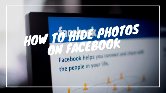 How To Hide Pictures On Facebook From Public