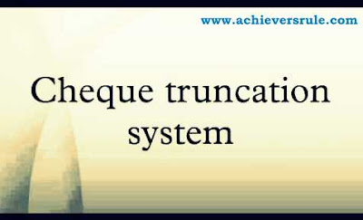 CTS - Cheque Truncation System in India for IBPS PO, IBPS CLERK, INSURANCE EXAMS, RRB OFFICER SCALE 1, RRB ASSISTANT, SBI PO, SBI CLERK