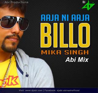 Aaja-Ni-Aaja-Billo-Mika-Singh-Remix-Dj-Abi