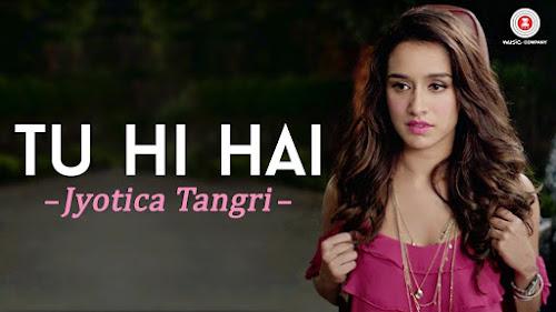 Tu Hi Hai - Half Girlfriend (2017)