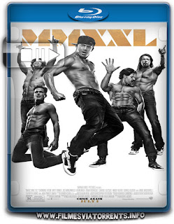 Magic Mike XXL Torrent - BluRay Rip 720p | 1080p Dublado 5.1