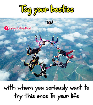 Tag your besties with whom you seriously want to try this once in your life