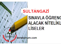 SULTANGAZİ SINAVLA ÖĞRENCİ ALAN LİSELER