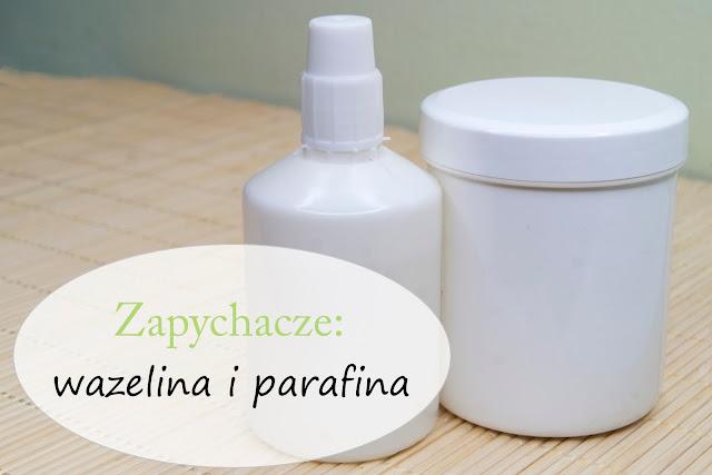 [389.] Zapychacze część I - wazelina i parafina