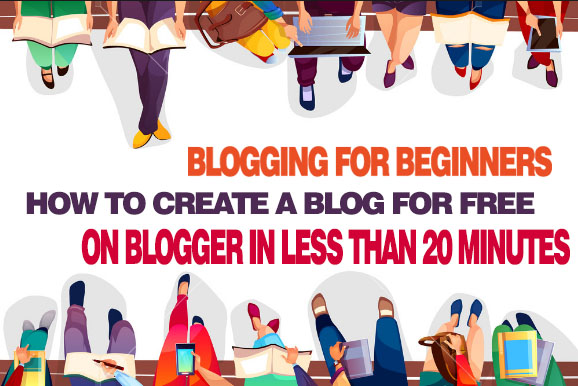 A Complete Guide On How To Create A Free Blog on Blogger For Beginners In Just Less Than 20 Minutes, free and easy step-by-step process on how to create a free blog on a blogger, create a free blog in less than 20 minutes on blogger for free,  Blogging For Beginners, CREATE YOUR BLOG, blogger