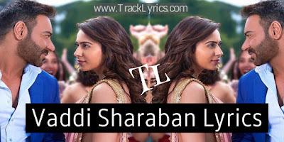 vaddi-sharaban-lyrics-de-de-pyaar-de-ajay-devgan-rakul-preet-singh-2019